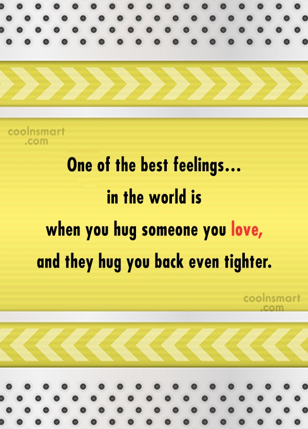 Hug Quote: One of the best feelings…in the world...