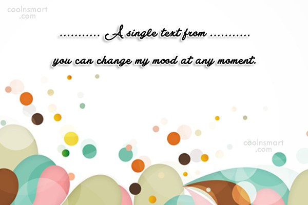Crush Quote: A single text from you can change...