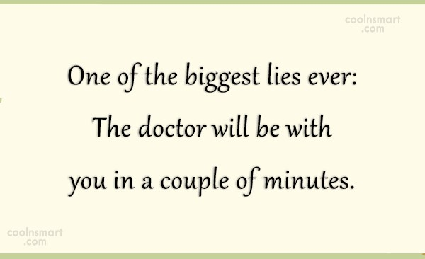 Doctors Quote: One of the biggest lies ever: The...