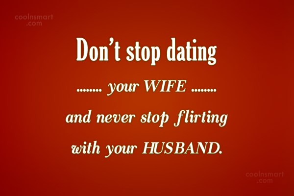 Wedding Quote Dont Stop Dating Your WIFE And Never