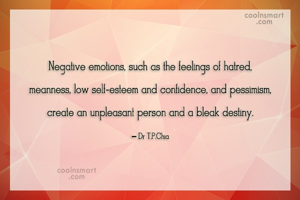 Emotion Quote: Negative emotions, such as the feelings of...