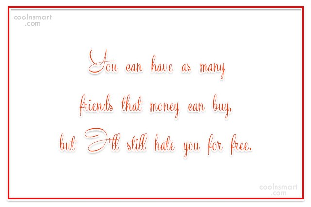 Stupid Quote: You can have as many friends that...