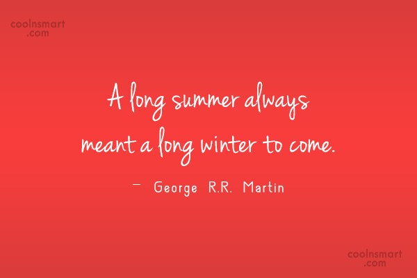 Winter Quote: A long summer always meant a long...
