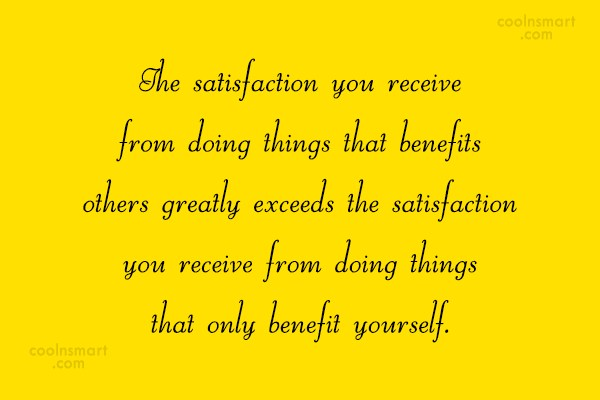 Humanity Quote: The satisfaction you receive from doing things...