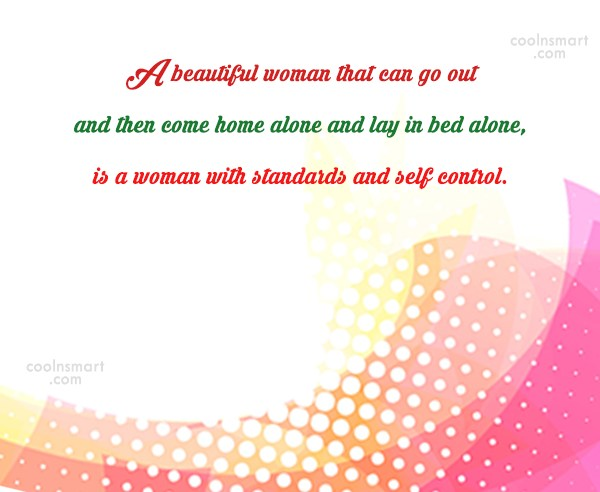 Self Control Quote: A beautiful woman that can go out...