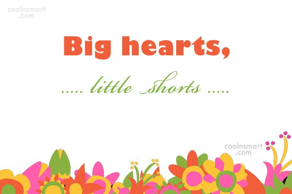 Volleyball Quote: Big hearts, little shorts