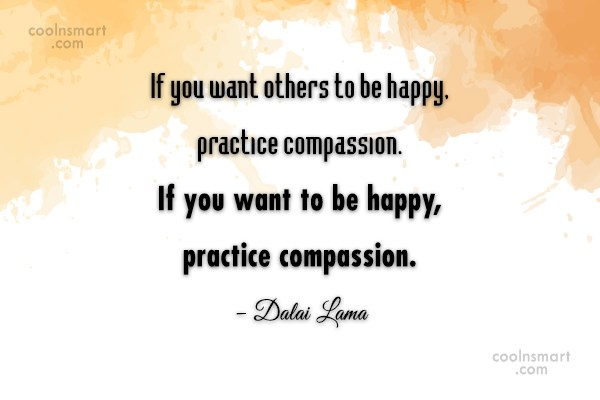 Compassion Quote: If you want others to be happy,...
