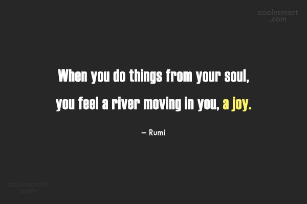 Soul Quote: When you do things from your soul,...