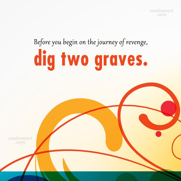 Revenge Quote: Before you begin on the journey of...