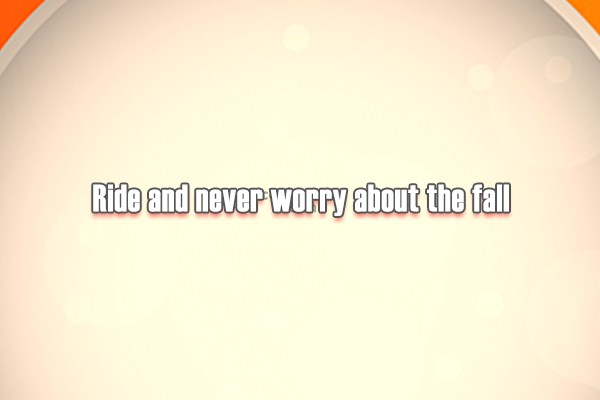 Worry Quote: Ride and never worry about the fall