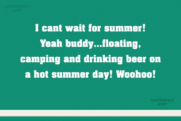 Summer Quote: I cant wait for summer! Yeah buddy…floating,...