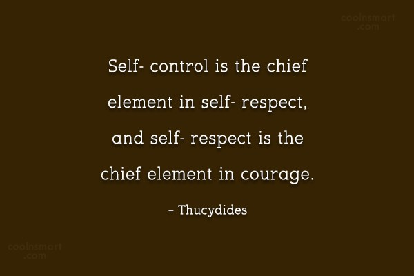 Self Control Quote: Self- control is the chief element in...
