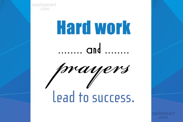 Success Quote: Hard work and prayers lead to success.