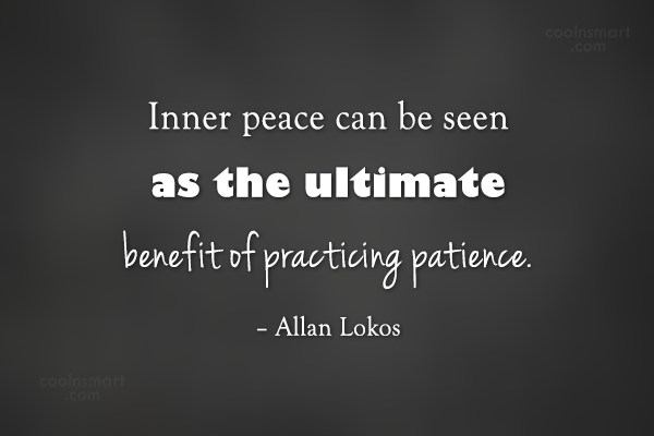 Patience Quote: Inner peace can be seen as the...
