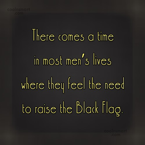 Pirate Quote: There comes a time in most men's...