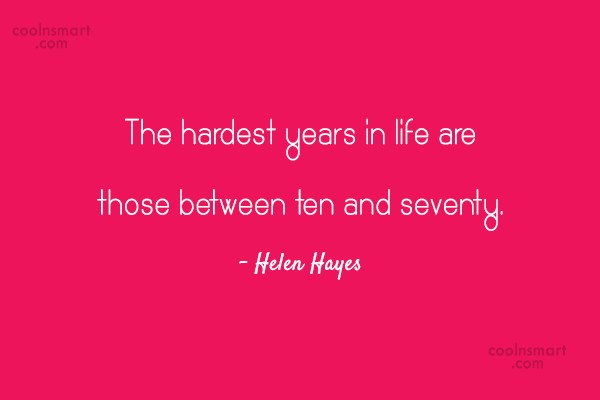 Retirement Quote: The hardest years in life are those...