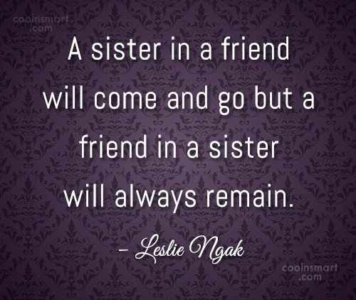 Sister Quote: A sister in a friend will come...