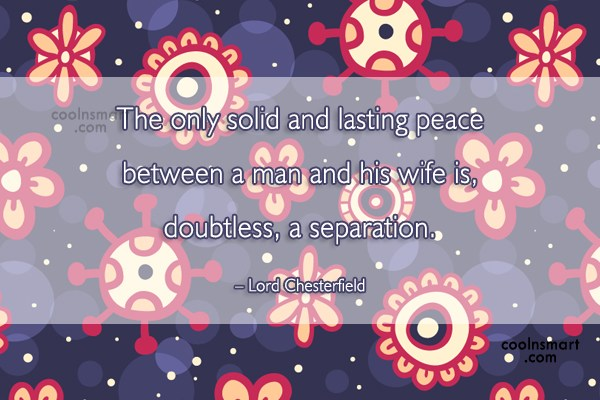 Divorce Quote: The only solid and lasting peace between...