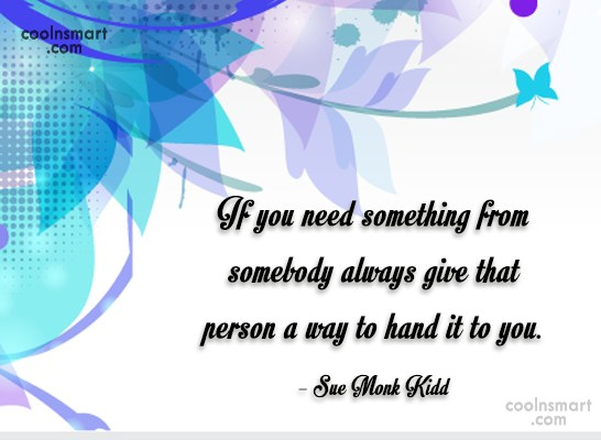 Diplomacy Quote: If you need something from somebody always...
