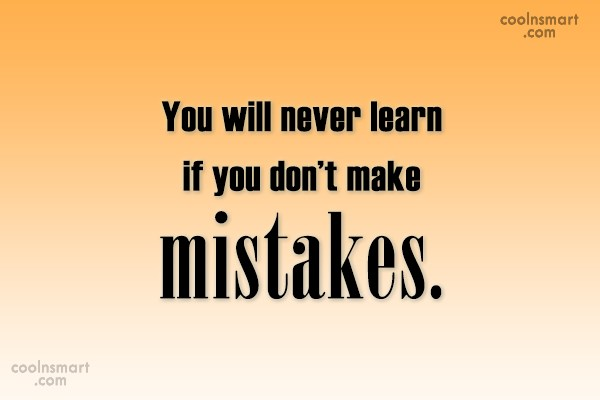 Learning Quote: You will never learn if you don't...