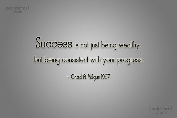 Progress Quote: Success is not just being wealthy, but...