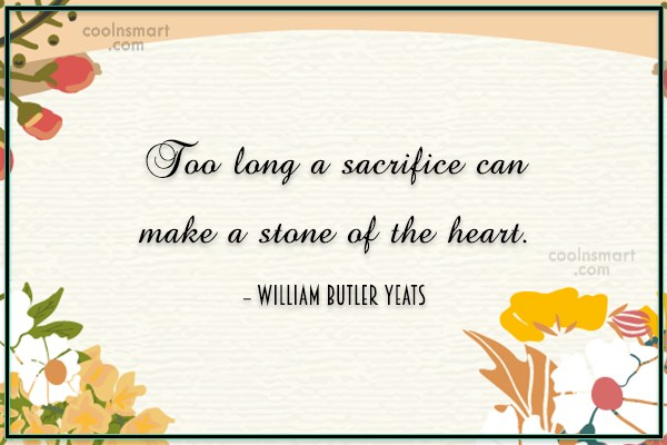 Sacrifice Quote: Too long a sacrifice can make a...