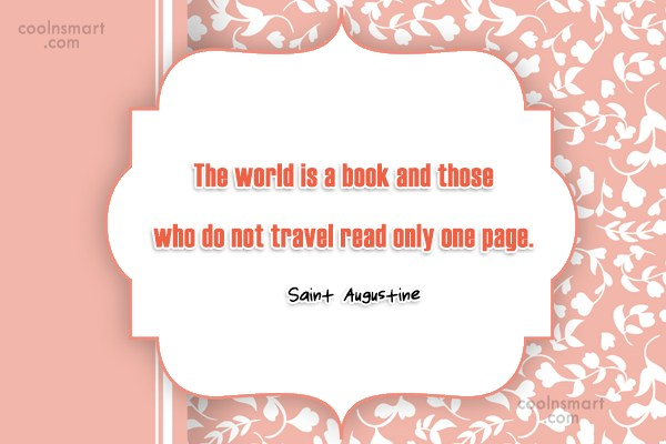 Quote: The world is a book and those...