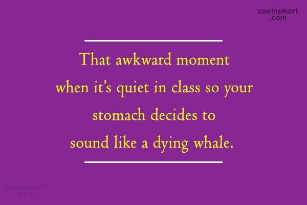 Funny Awkward Moments Quote: That awkward moment when it's quiet in...