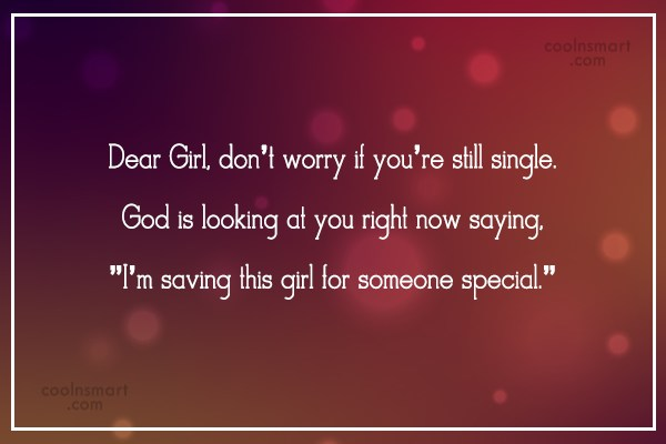 Girly Quote: Dear Girl, don't worry if you're still...