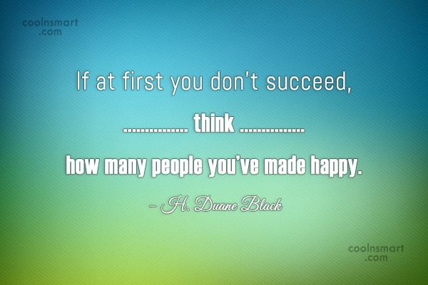 Cheer Up Quote: If at first you don't succeed, think...