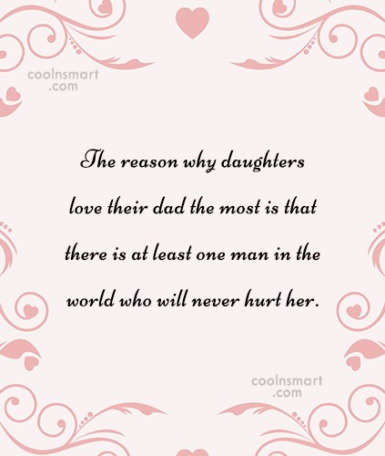 Daughter Quote: The reason why daughters love their dad...