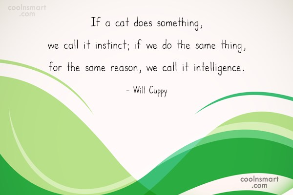 Cats Quote: If a cat does something, we call...