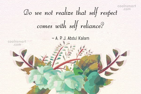Self Control Quote: Do we not realize that self respect...