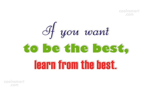 Learning Quote: If you want to be the best,...