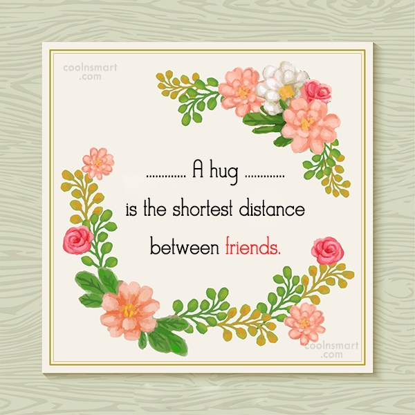 Quote: A hug is the shortest distance between... - CoolNsmart.com