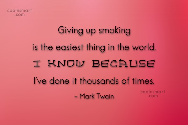 Giving Up Quote: Giving up smoking is the easiest thing...