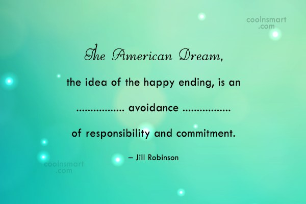 Responsibility Quote: The American Dream, the idea of the...