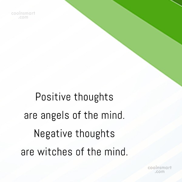 Positive Quote: Positive thoughts are angels of the mind....