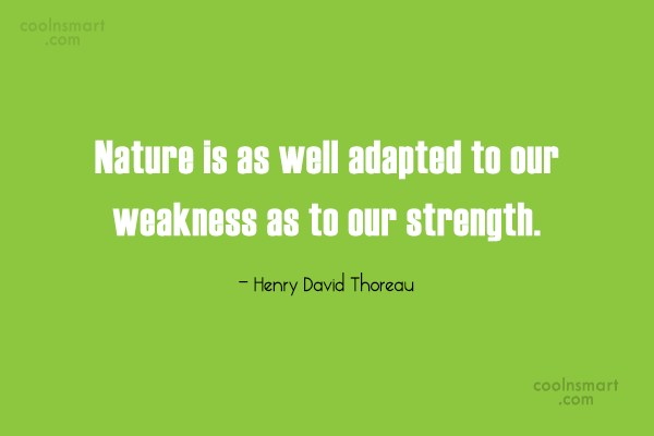 Quote: Nature is as well adapted to our...