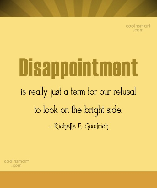 Disappointment Quote: Disappointment is really just a term for...