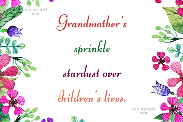 Grandmother Quote: Grandmother's sprinkle stardust over children's lives.