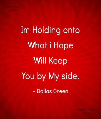 Holding On Quote: Im Holding onto What i Hope Will...
