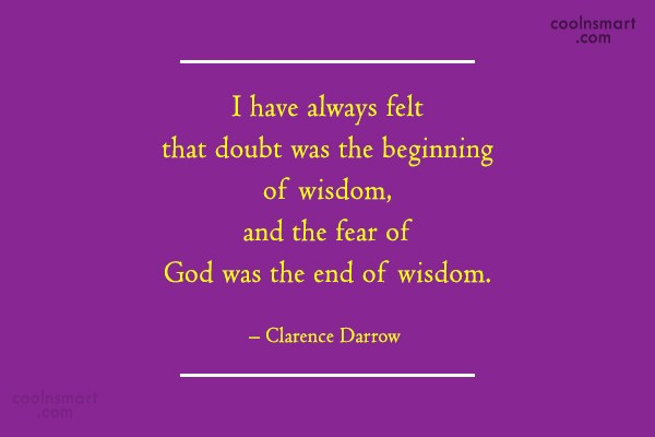 Doubt Quote: I have always felt that doubt was...