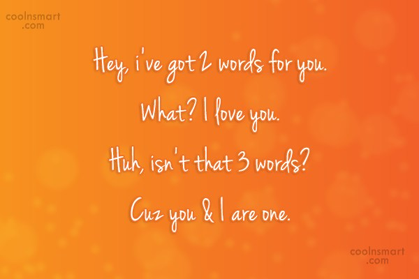 Flirting Quote: Hey, i've got 2 words for you....