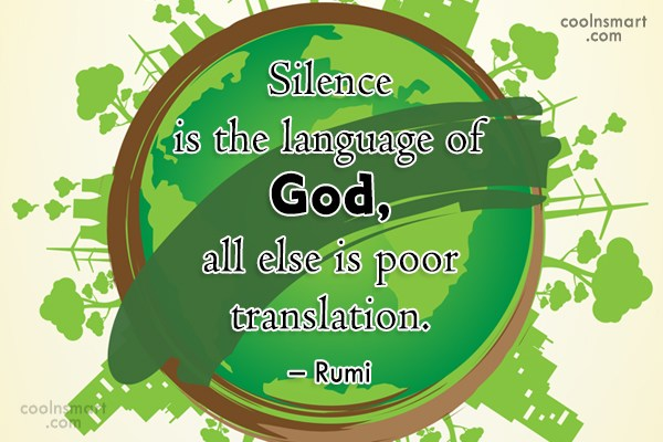 Silence Quote: Silence is the language of God, all...