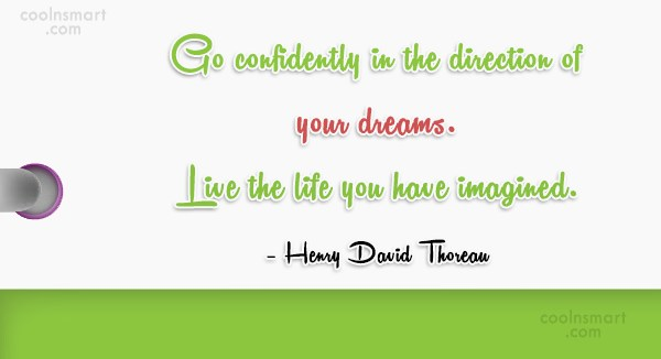 Dream Quote: Go confidently in the direction of your...