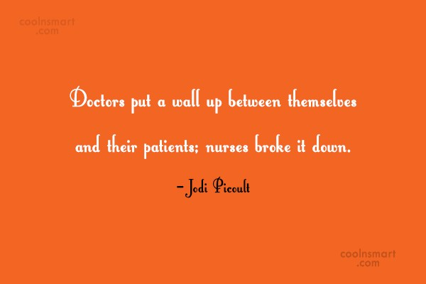 Quote: Doctors put a wall up between themselves...