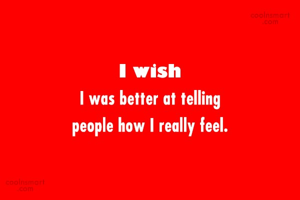 Shyness Quote: I wish I was better at telling...
