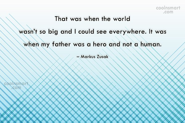 Father Quote: That was when the world wasn't so...