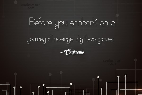 Revenge Quote: Before you embark on a journey of...